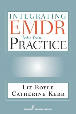 Integrating EMDR Into Your Practice 0 EMDR   an Introduction: A Workshop in Central Manchester on 27th Feb 2015