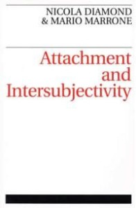 Attachment and Intersubjectivity